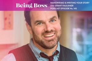 Grant Faulkner - Being Boss